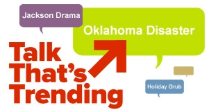 Talk That's Trending: Oklahoma Disaster, Jackson Drama, Holiday Recipes!