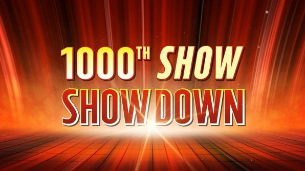 1000th Show Showdown