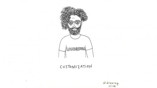 Customization