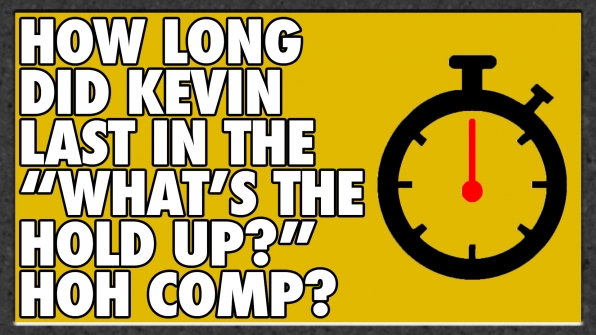 "How long did Kevin last in the ""What's the Hold Up?"" HOH Comp?"