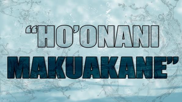 """""""Ho'onani Makuakane"""""""