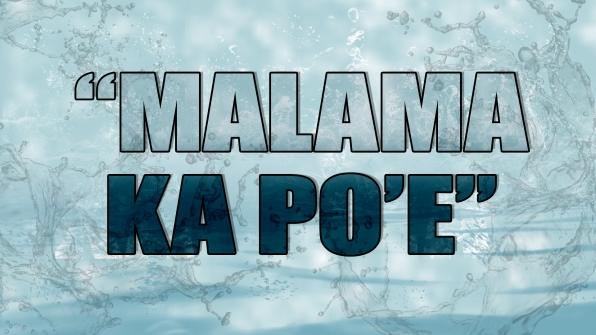 """Malama ka Po'e"""