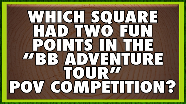 """Which square had two fun points in the """"BB Adventure Tour"""" POV Competition?"""