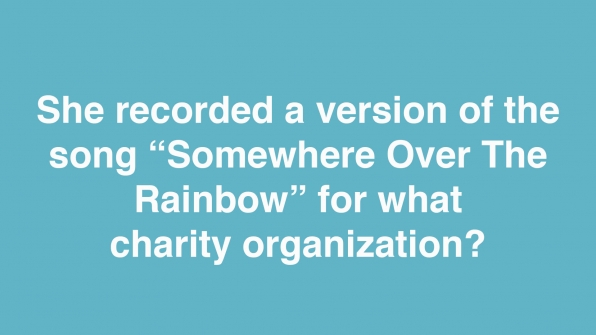 "She recorded a version of the song ""Somewhere Over The Rainbow"" for what charity organization?"
