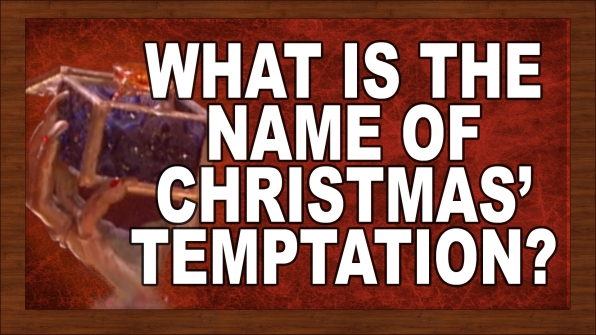 What is the name of Christmas' temptation?