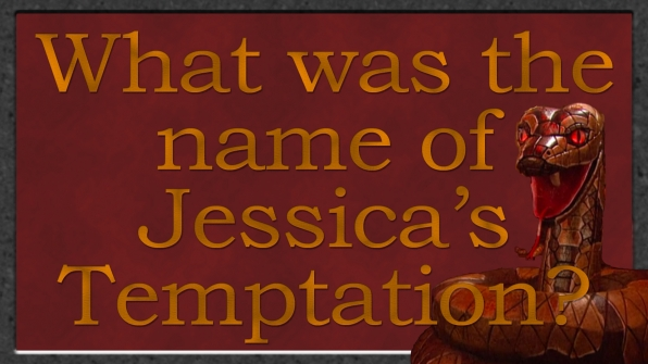 What was the name of Jessica's Temptation?