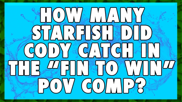 "How many starfish did Cody catch in the ""Fin To Win"" POV Competition?"