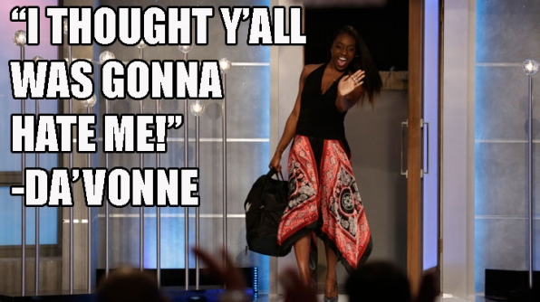 4. Da'Vonne got evicted.