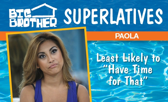 "Paola- Least Likely to ""Have Time for That"""