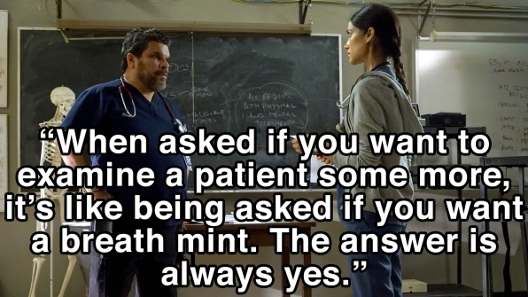 """When asked if you want to examine a patient some more, it's like"