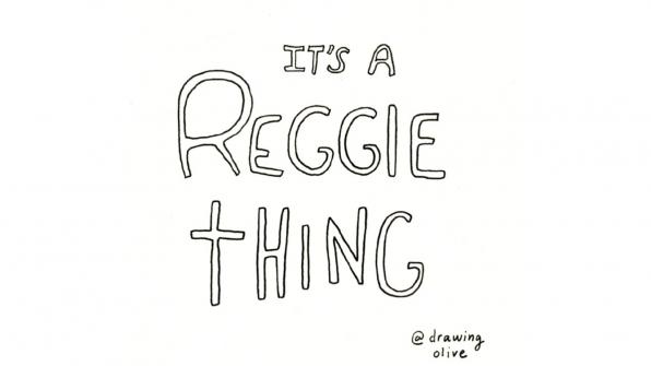 It's A Reggie Thing
