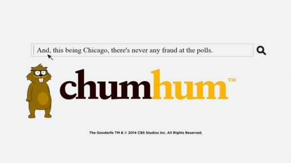 """And, this being Chicago, there's never any fraud at the polls."""