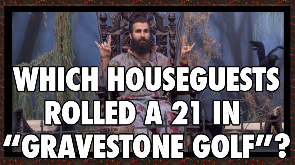 """Which Houseguests rolled a 21 in """"Gravestone Golf""""?"""