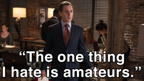 """The one thing I hate is amateurs."""