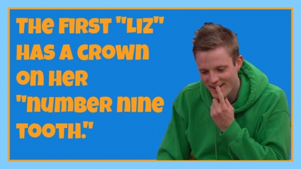 "Question: Why does Johnny Mac think Liz has a twin? Answer: The first ""Liz"" has a crown on her ""number nine tooth"""