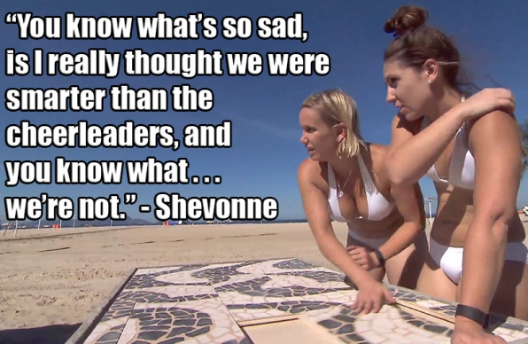 8. Shevonne realizes #TheCheerleaders are in it to win it.