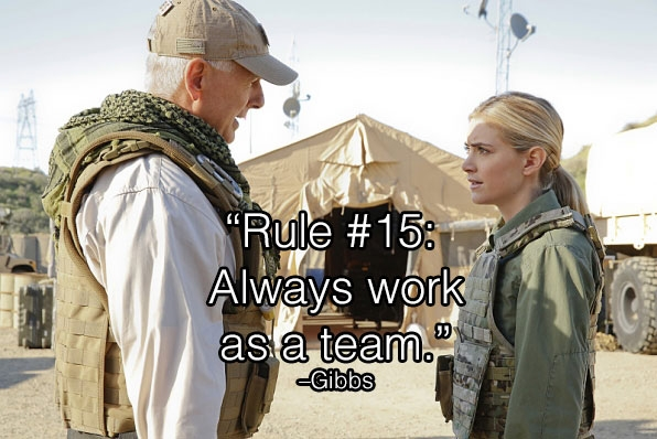 1. Gibbs has fantastic advice.