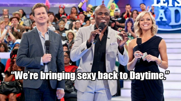 """We're bringing sexy back to Daytime."""