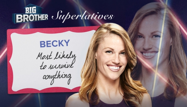 Becky - Most likely to survive anything