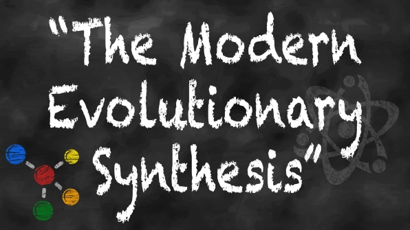 "Episode title or actual scientific theory: ""The Modern Evolutionary Synthesis"""