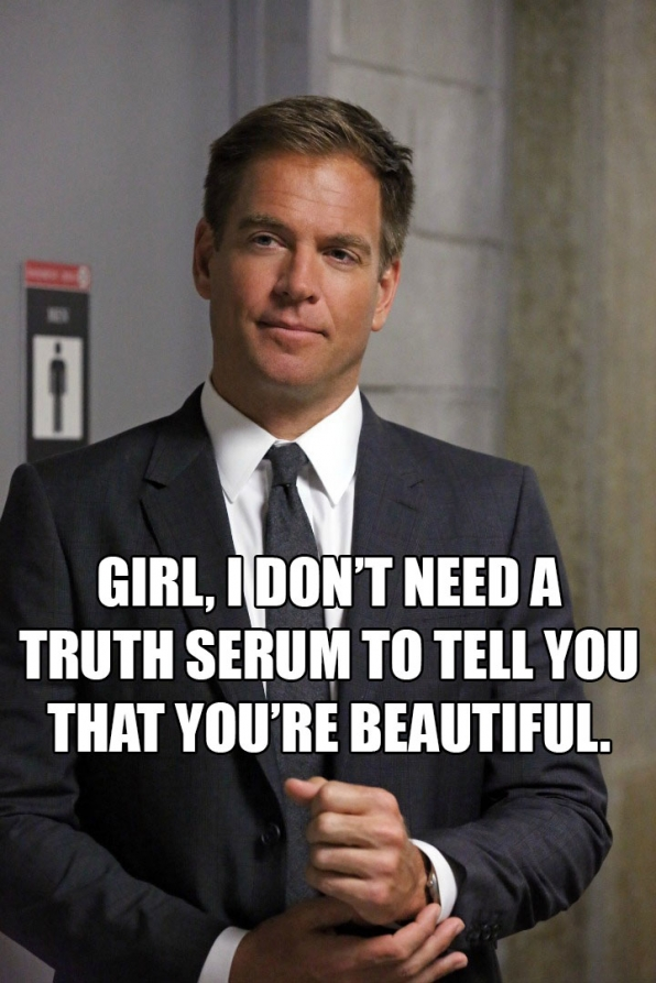 """3. """"Girl, I don't need a truth serum to tell you that you're beautiful."""""""