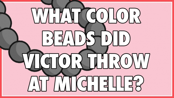 What color beads did Victor throw at Michelle?