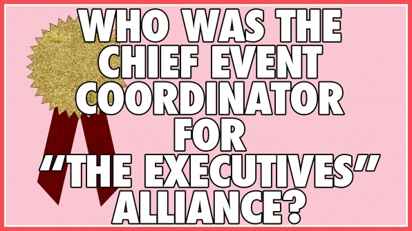 "Who was the Chief Event Coordinator for ""The Executives"" alliance?"