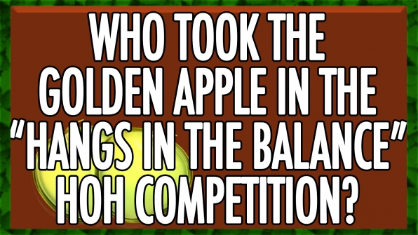 "Who took the golden apple in the ""Hangs in the Balance"" HOH Competition?"