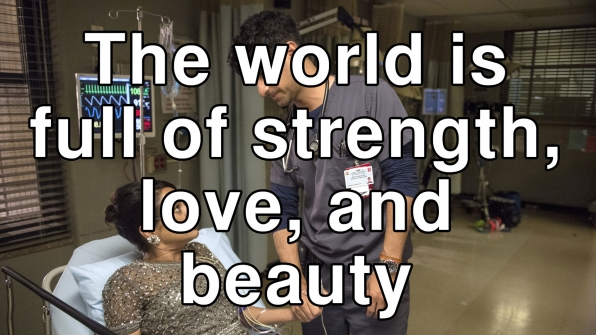 The world is full of strength, love, and beauty