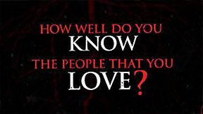 Think You Know Your Loved Ones?