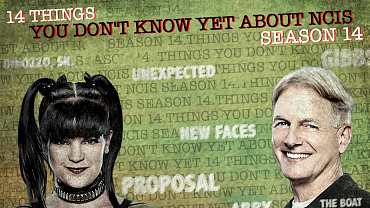14 Things You Don\'t Know Yet About NCIS Season 14 (WARNING: SPOILERS)