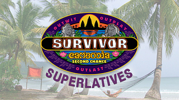 Superlatives For All The Survivor Cambodia: Second Chance Castaways