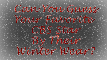 Can You Guess The CBS Star By Their Winter Wear?